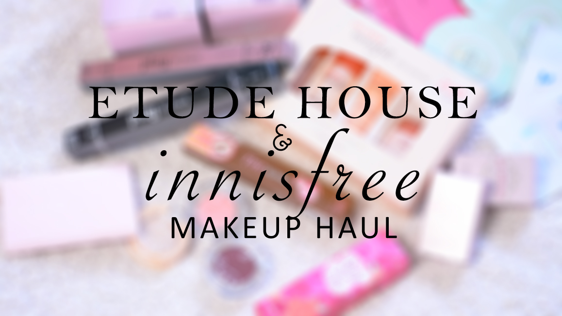 KOREAN MAKEUP HAUL | Etude House and Innisfree