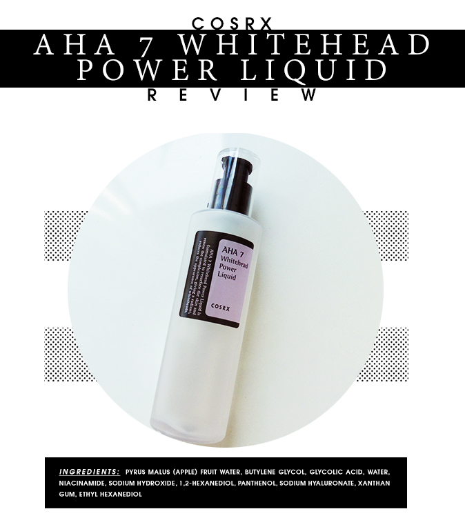 COSRX AHA 7 WHITEHEAD POWER LIQUID REVIEW – Wishtrend.com