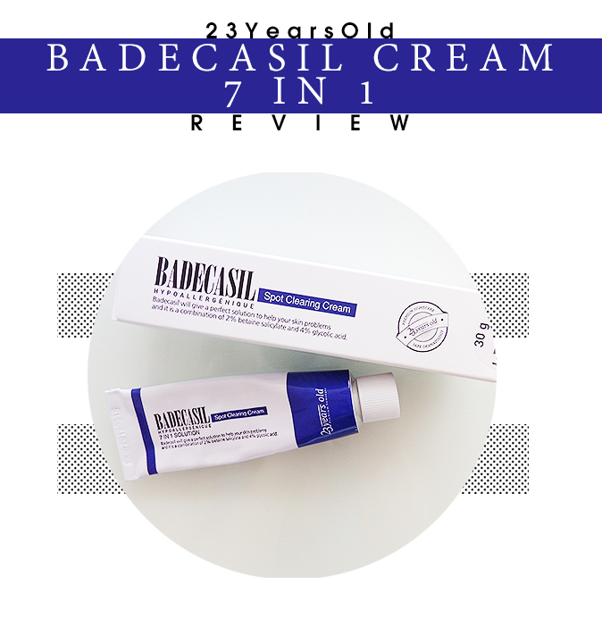 Get Rid Of Acne Scars Fast – 23YearsOld Badecasil Cream 7 in 1 Review