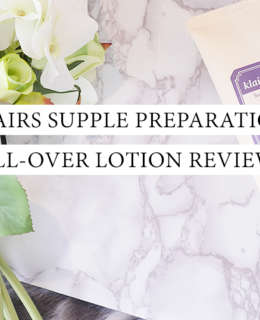 KLAIRS SUPPLE PREPARATION ALL OVER LOTION REVIEW