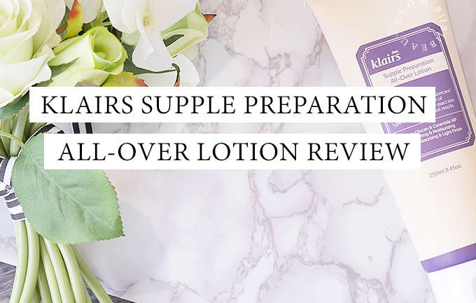KLAIRS SUPPLE PREPARATION ALL OVER LOTION | Review