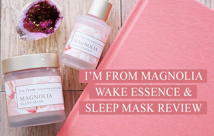 im from magnolia review | Wake Essence & Sleeping Mask