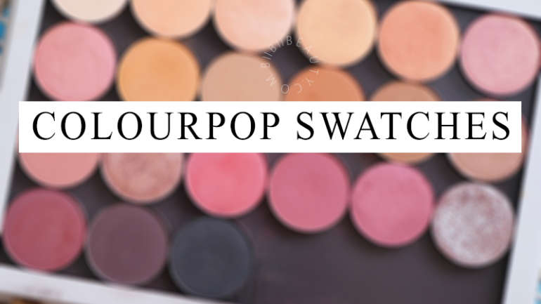 COLOURPOP EYE SHADOW SWATCHES AND TUTORIAL